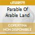 PARABLE OF ARABLE LAND