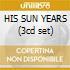HIS SUN YEARS (3cd set)