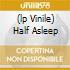 (LP VINILE) HALF ASLEEP