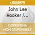 John Lee Hooker / Leadbelly / Big Bill Broonzy - Dirty Sexy Blues