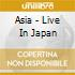 Asia - Live In Japan