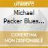Michael Packer Blues Band - Bleecker Bowery