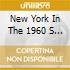 NEW YORK IN THE 1960 S   (BOX 3 CD)
