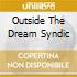 OUTSIDE THE DREAM SYNDIC