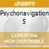 PSYCHONAVIGATION 5