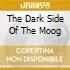 THE DARK SIDE OF THE MOOG