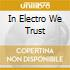 IN ELECTRO WE TRUST