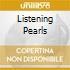 LISTENING PEARLS
