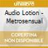 Audio Lotion - Metrosensual