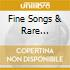FINE SONGS & RARE VERSIONS
