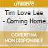 TIM LOVE LEE pres:COMING HOME VOL.3