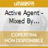 ACTIVE AGENT - MIXED BY POLAND BONE