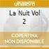LA NUIT VOL 2