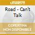 Road - Can't Talk