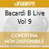 BACARDI B LIVE VOL 9