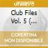 CLUB FILES VOL. 5  ( BOX 2 CD +1 DVD)