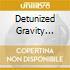 DETUNIZED GRAVITY (1°ALBUM)