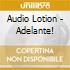Audio Lotion - Adelante!