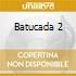 BATUCADA 2