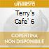 TERRY'S CAFE' 6
