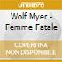 FEMME FATALE (CO-PRODUCED PAROV STELAR)