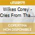 Wilkes Corey - Cries From Tha Ghetto