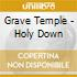 Grave Temple - Holy Down