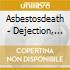 Asbestosdeath - Dejection, Unclean