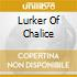 LURKER OF CHALICE