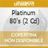 PLATINUM 80'S (2CD)
