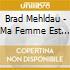 Brad Mehldau - Ma Femme Est Une Actrice