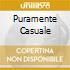 PURAMENTE CASUALE
