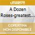 A DOZEN ROSES-GREATEST HITS