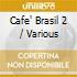 CAFE' BRAZIL VOL.2