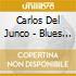 Carlos Del Junco - Blues Mongrel