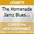 The Homenade Jamz Blues Band - I Got Blues For You