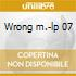Wrong m.-lp 07