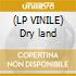 (LP VINILE) Dry land