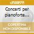 Concerti per pianoforte (nn.1-3)