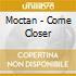 Moctan - Come Closer