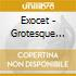 Exocet - Grotesque Consumer