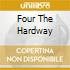 FOUR THE HARDWAY