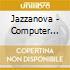 COMPUTER INCARNATIONS-JAZZANOVA