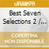 BEST SEVEN SELECTIONS 2