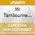 MR TAMBOURINE MAN