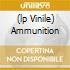 (LP VINILE) AMMUNITION