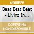Beat Beat Beat - Living In The Future