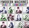 Modern Machines - Take It, Somebody
