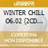 WINTER CHILL O6.02 (2CD HedKandi)