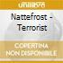 Nattefrost - Terrorist